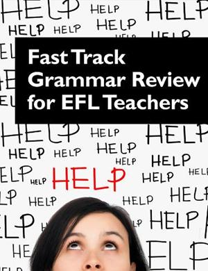 Fast Track Grammar Review of EFL Teachers - Grammar for Teachers