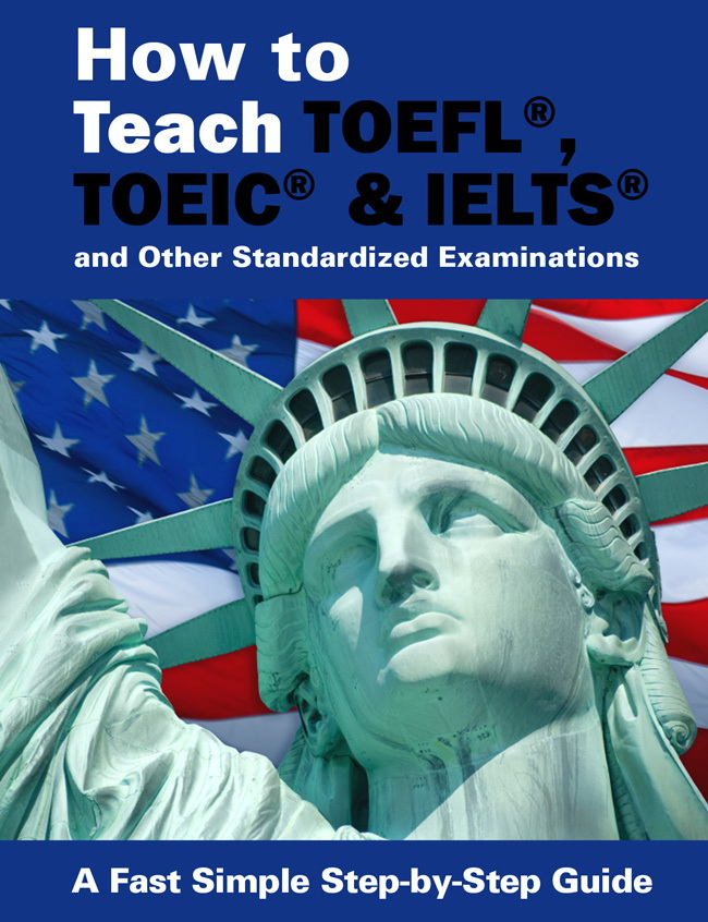 How to Teach TOEFL IELTS TOEIC and other standardized tests